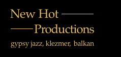 New Hot Productions - Gypsy Jazz, Klezmer, Balkan